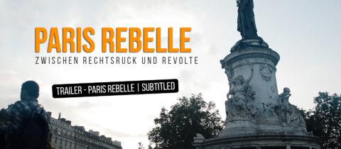 """Film: """"Paris Rebelle – Zwischen Rechtsruck und Revolte"""""""